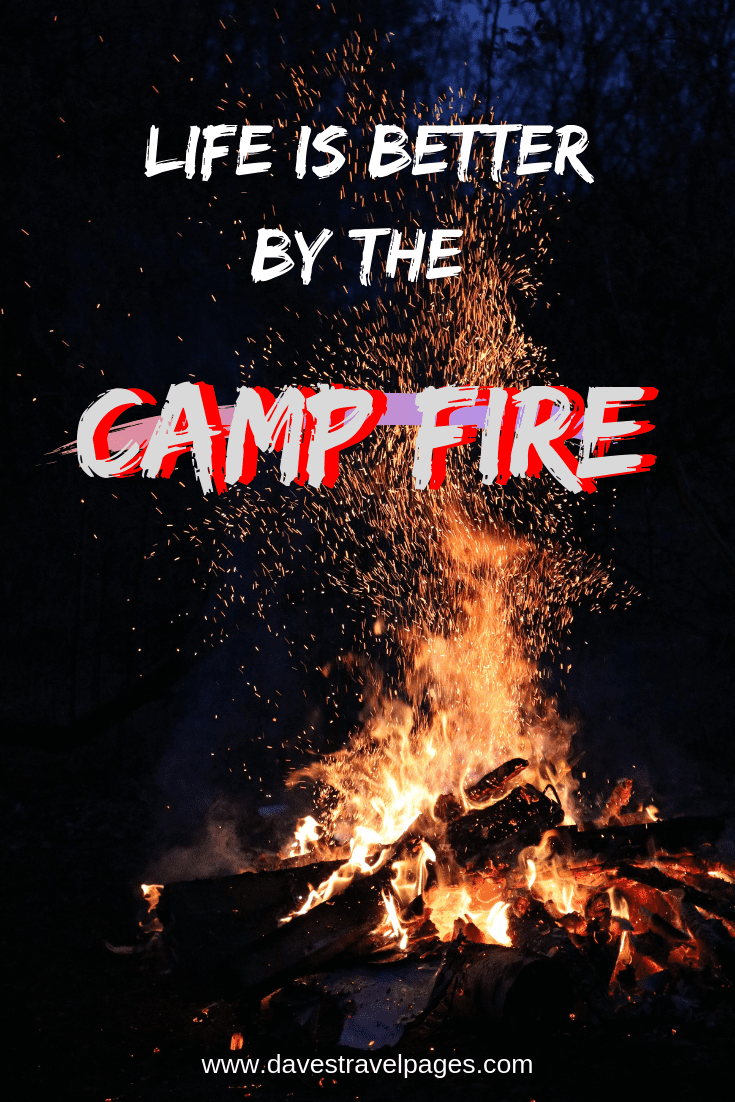 "Quotes about camping - ""Life is better by the camp fire"""