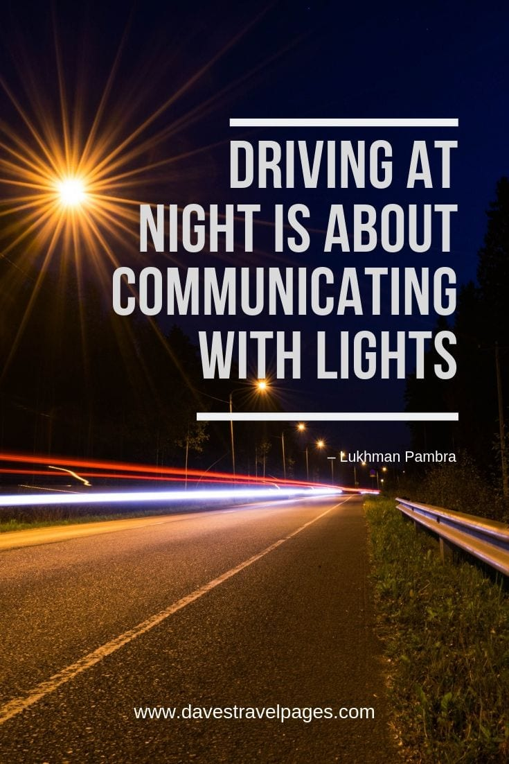 Driving Quotes - Driving at night is about communicating with lights.