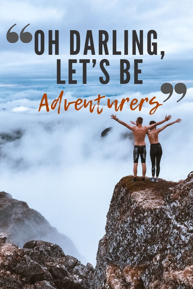 Famous travel quotes - Oh Darling, Let's Be Adventurers.