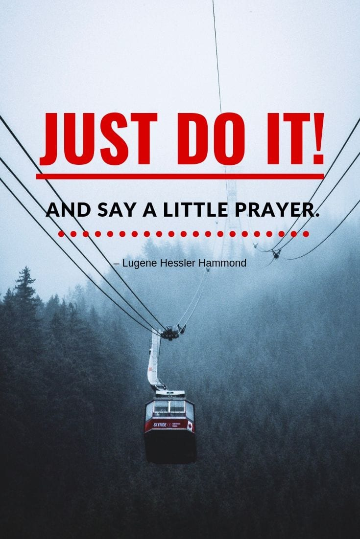 Just DO It! … and say a little prayer.