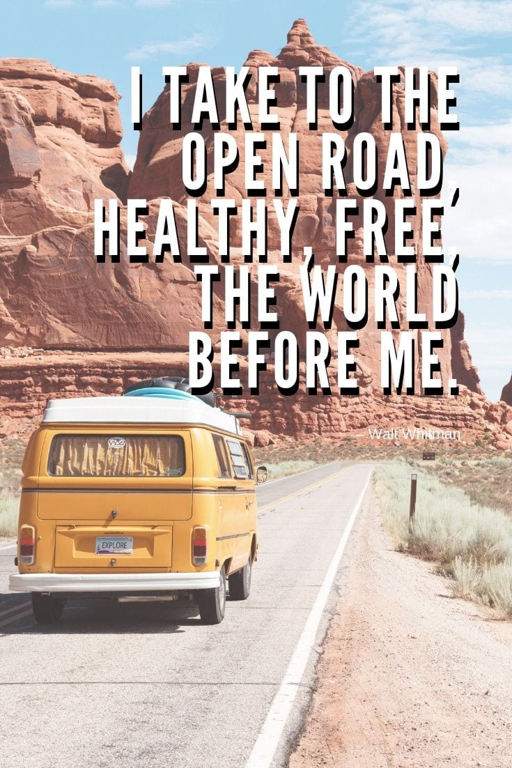 Open Road Quotes - I take to the open road, healthy, free, the world before me.