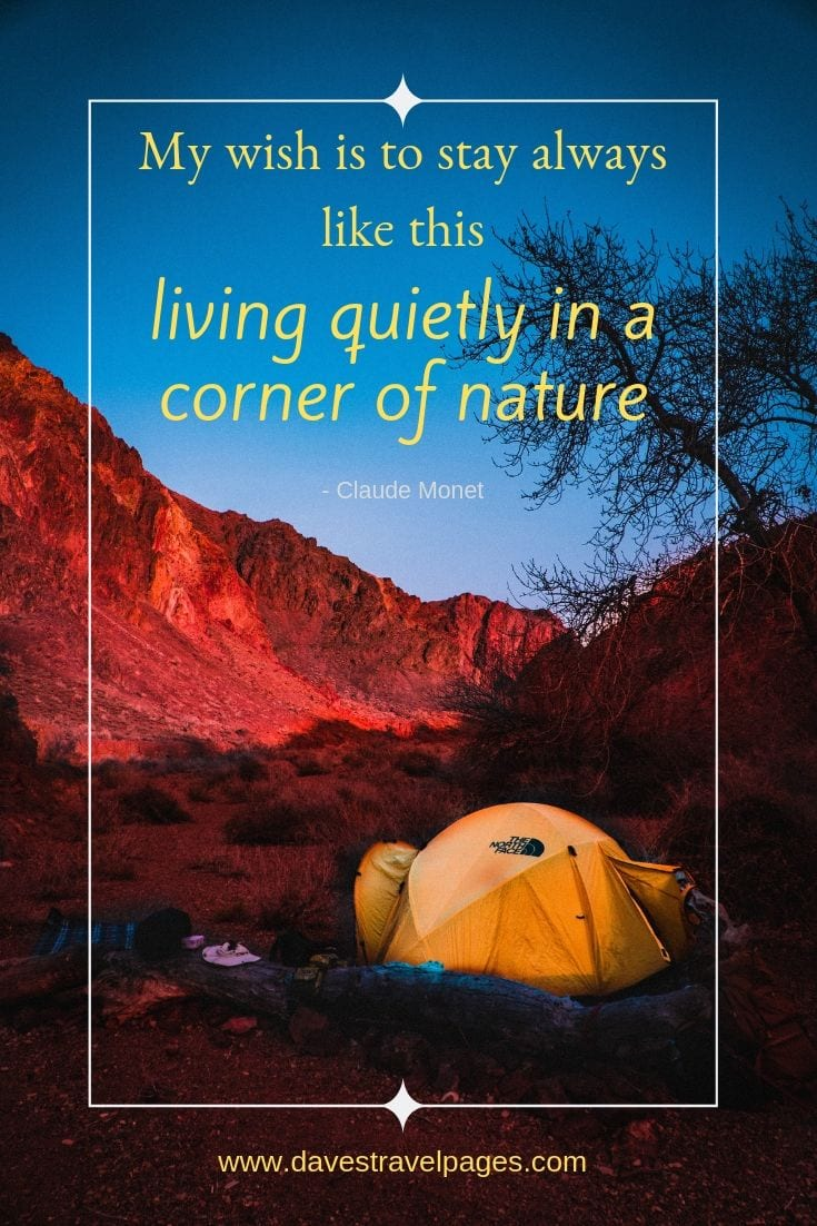 "Camping and nature quotes - ""My wish is to stay always like this, living quietly in a corner of nature."""