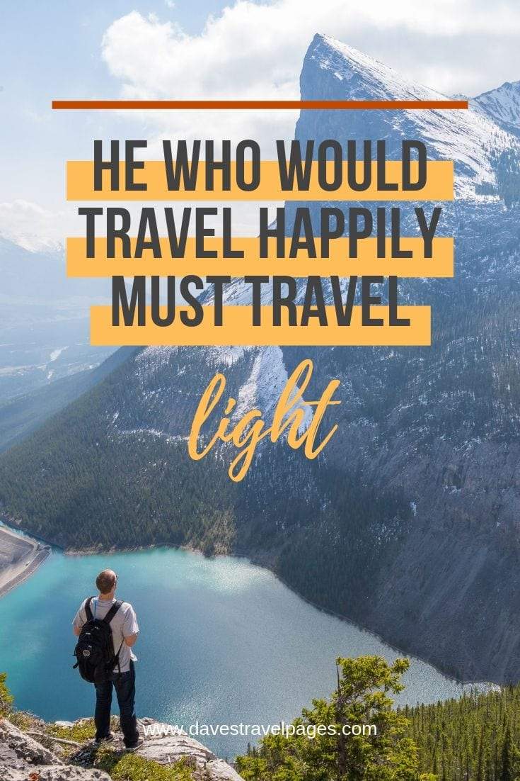 "Happy Travel Quote - ""He who would travel happily must travel light."""