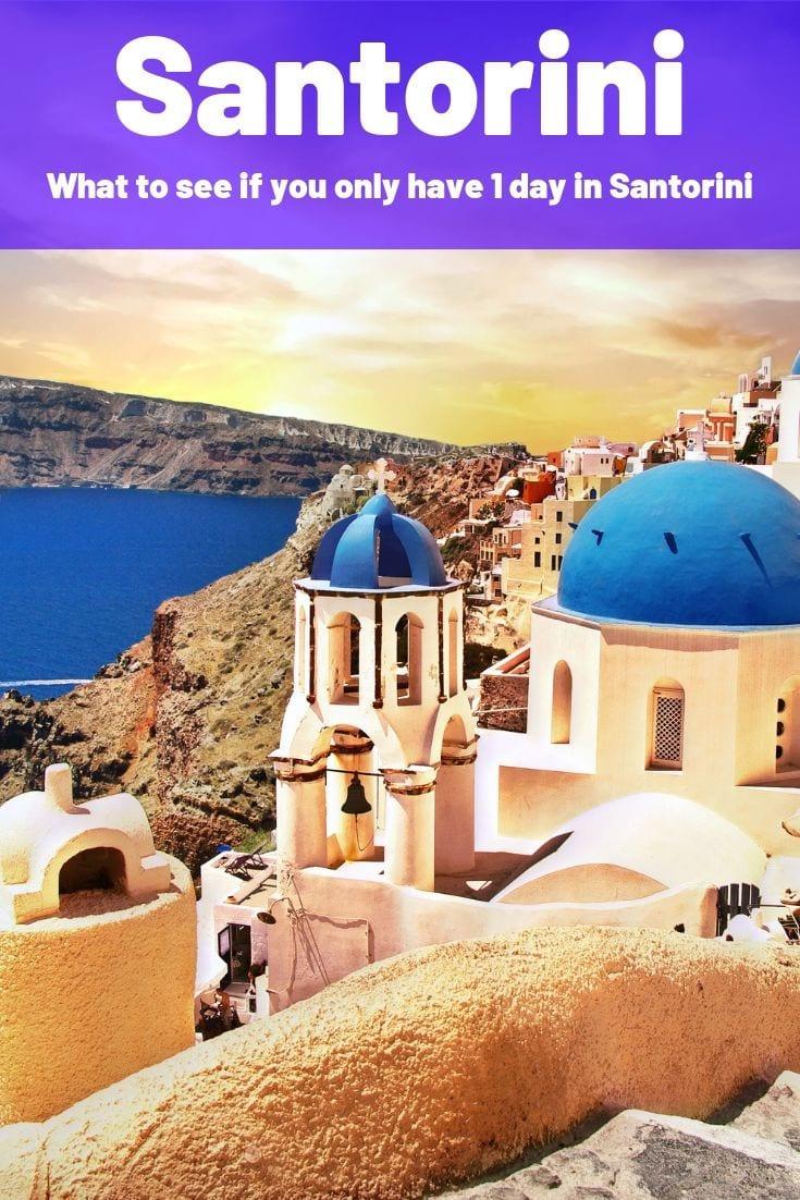Santorini in One Day - What to see if you only have 1 day in Santorini