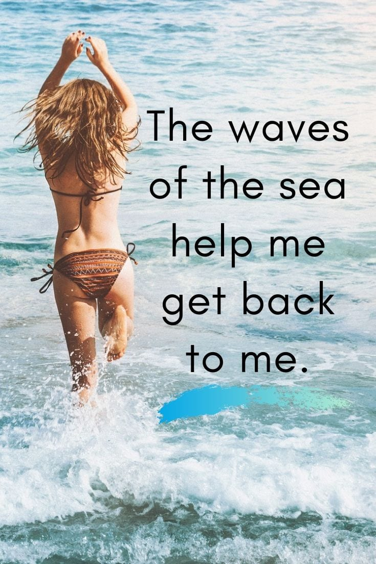 Waves Quotes - The waves of the sea help me get back to me.