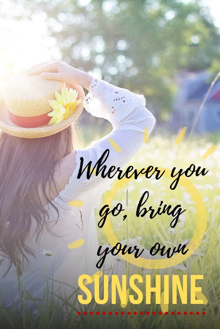 Beach inspirational quotes - Wherever you go, bring your own sunshine.