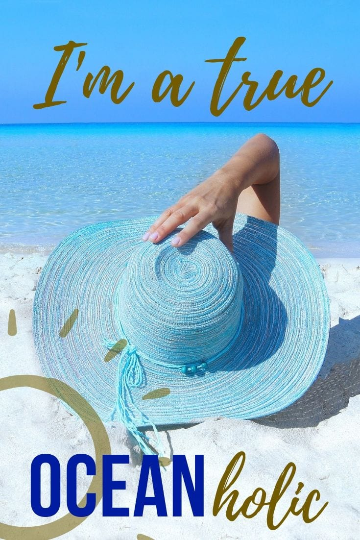 Sea Quotes - I'm a true OceanHolic!