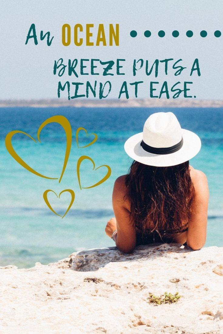 Cute beach captions - An ocean breeze puts a mind at ease.