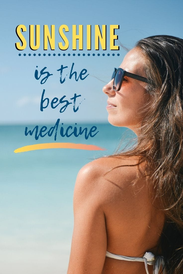 Ocean sayings - Sunshine is the best medicine.