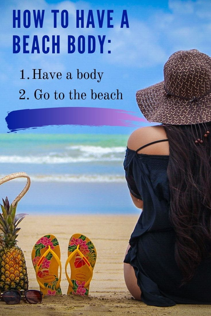 Best Beach Quotes - How to have a beach body.
