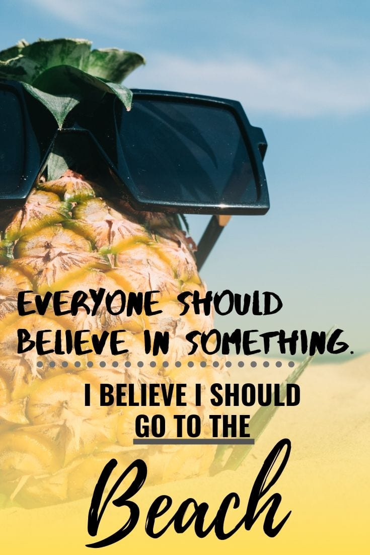 Ocean Quotes - Everyone should believe in something. I believe I should go to the beach.