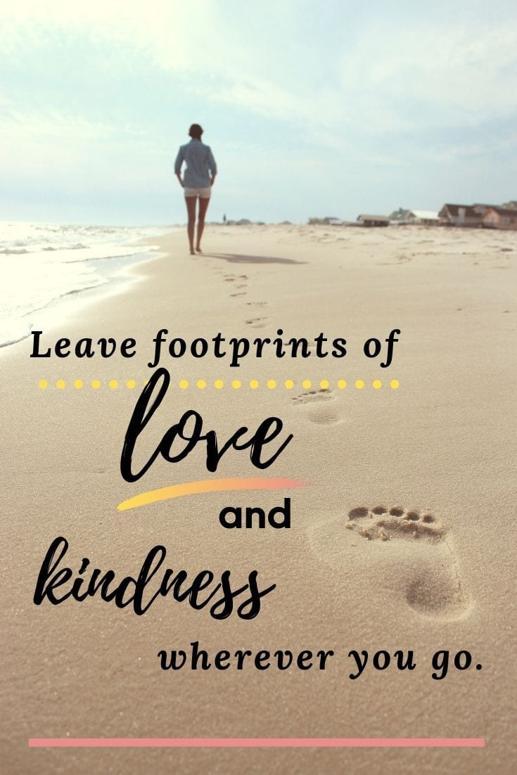 Funny beach sayings - Leave footprints of love and kindness wherever you go.