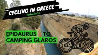 Cycling in Greece Episode 16 - Epidaurus to Camping Glaros