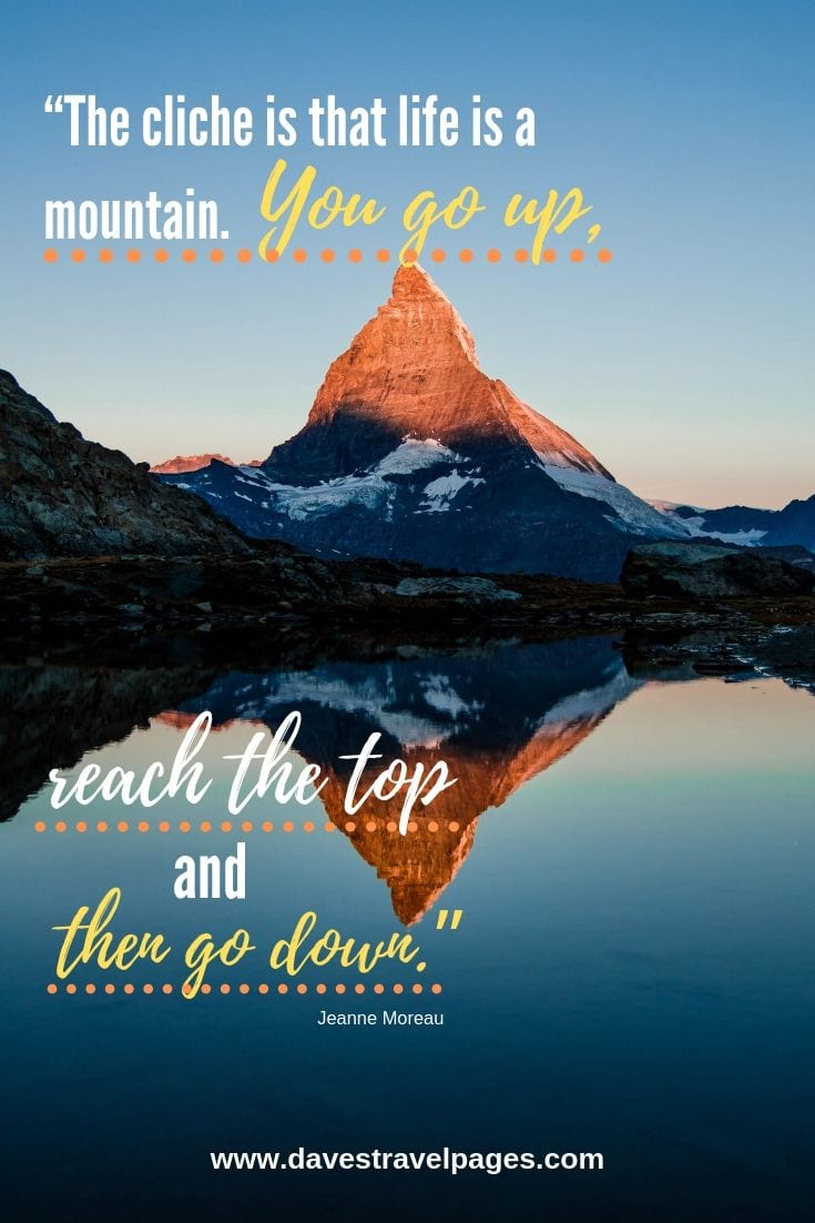 Cold mountain quotes - The cliche is that life is a mountain. You go up, reach the top and then go down.