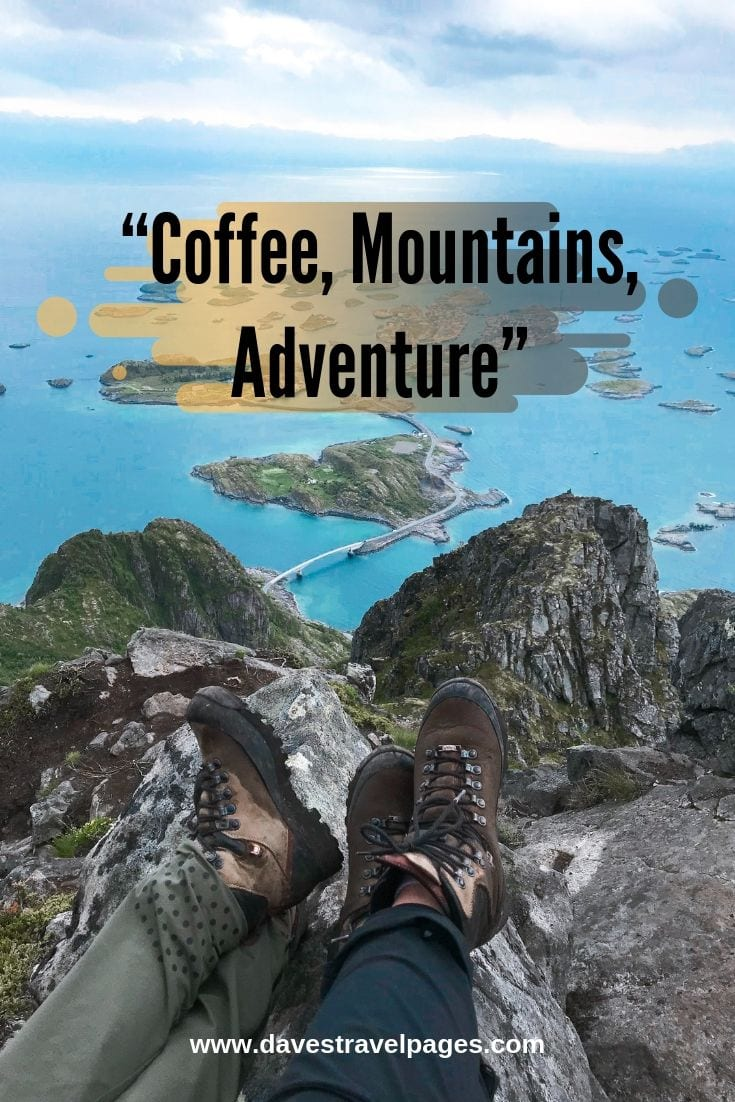 Mountain and Adventure Quotes - Coffee, Mountains, Adventure.