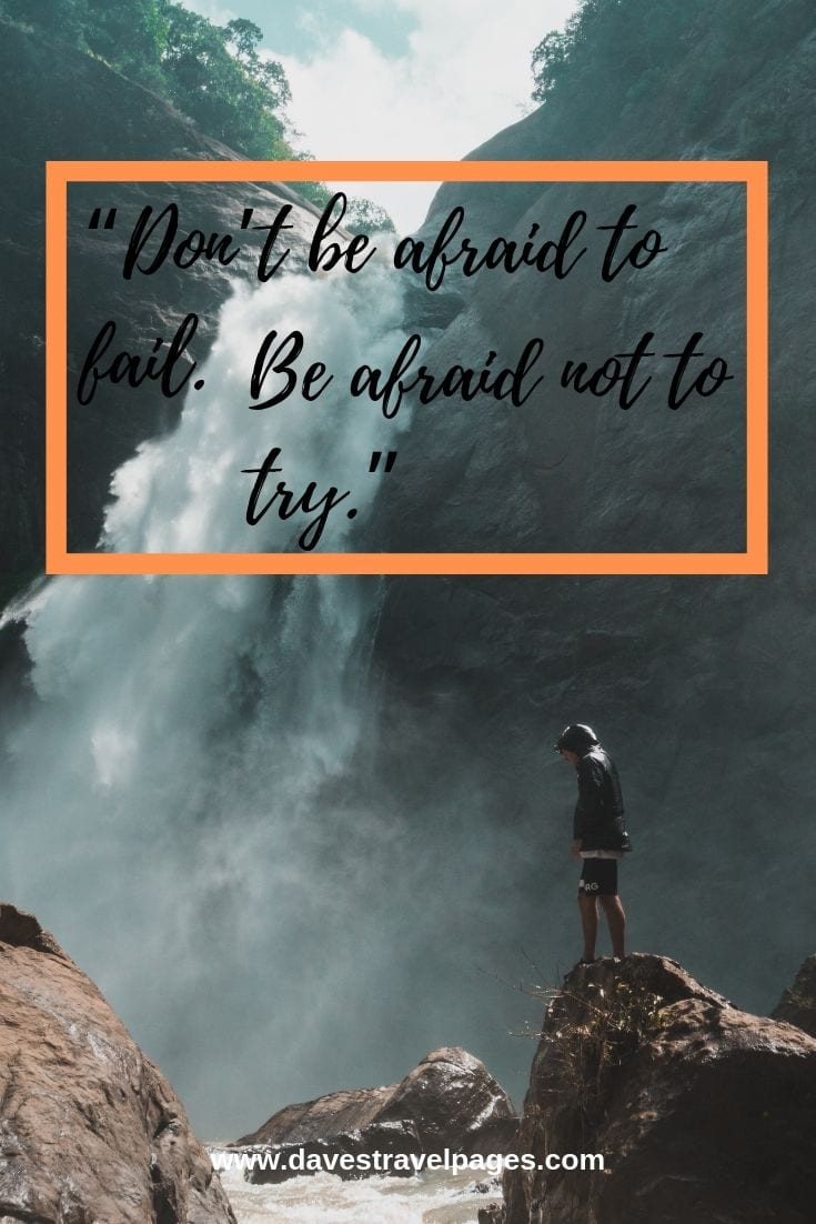 Mountain slogans - Don't be afraid to fail. Be afraid not to try.