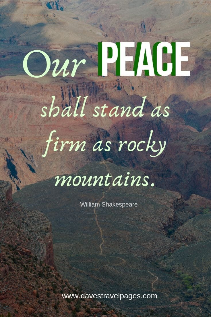 Short mountain quotes - Our peace shall stand as firm as rocky mountains.
