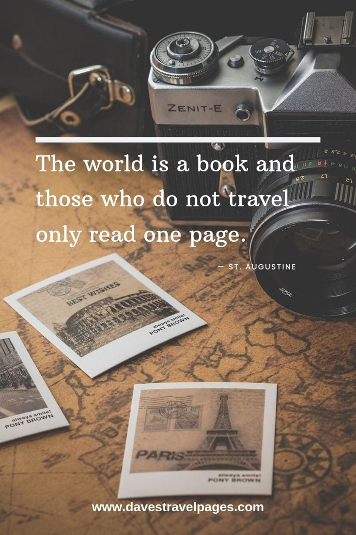 Best travel quotes: The world is a book and those who do not travel only read one page. — St. Augustine