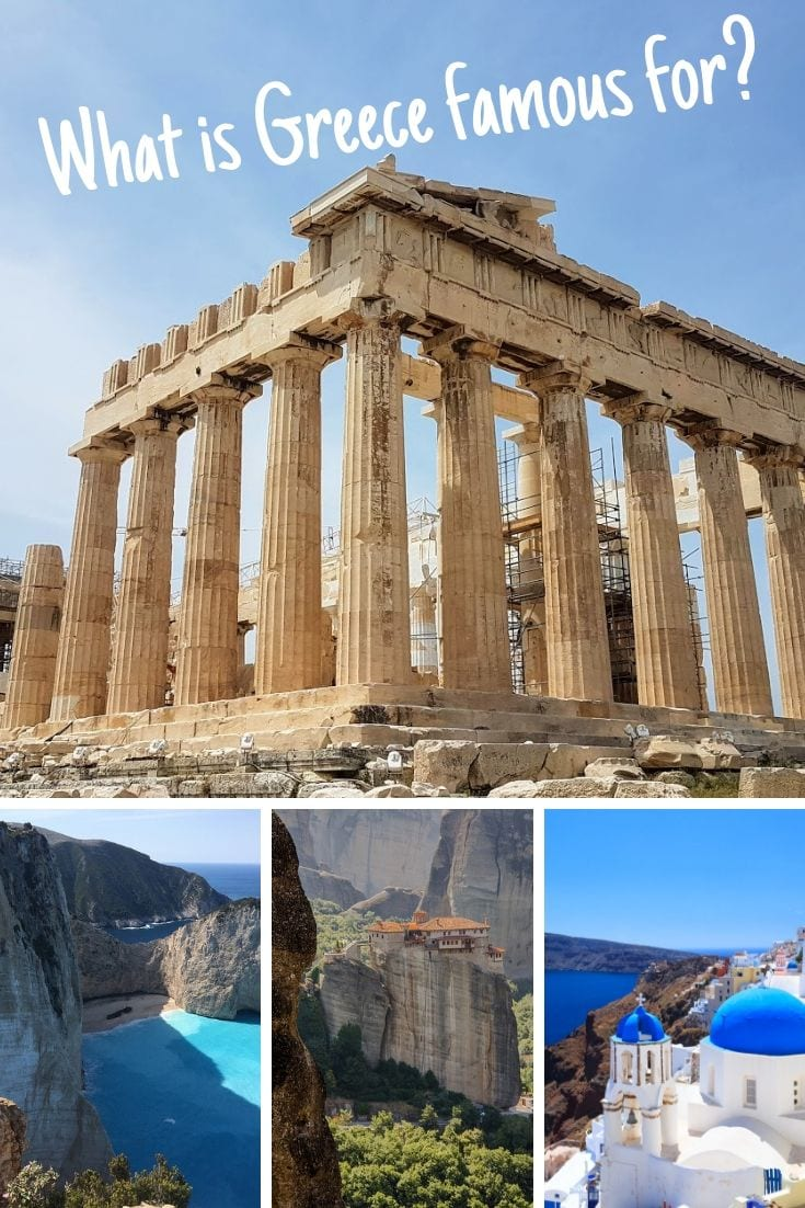 What is Greece famous for?