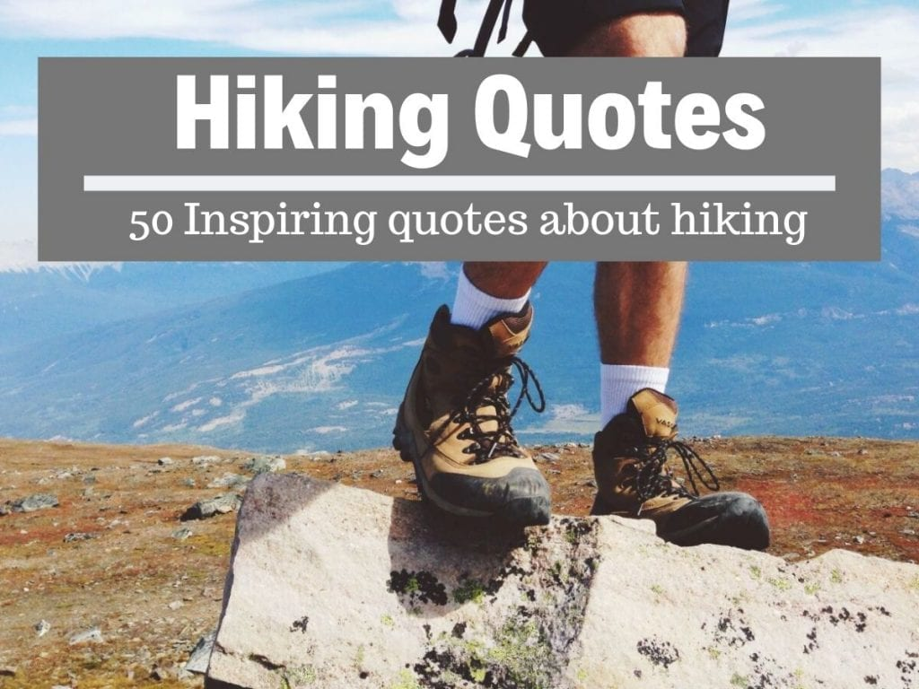 The 50 Best Hiking Quotes