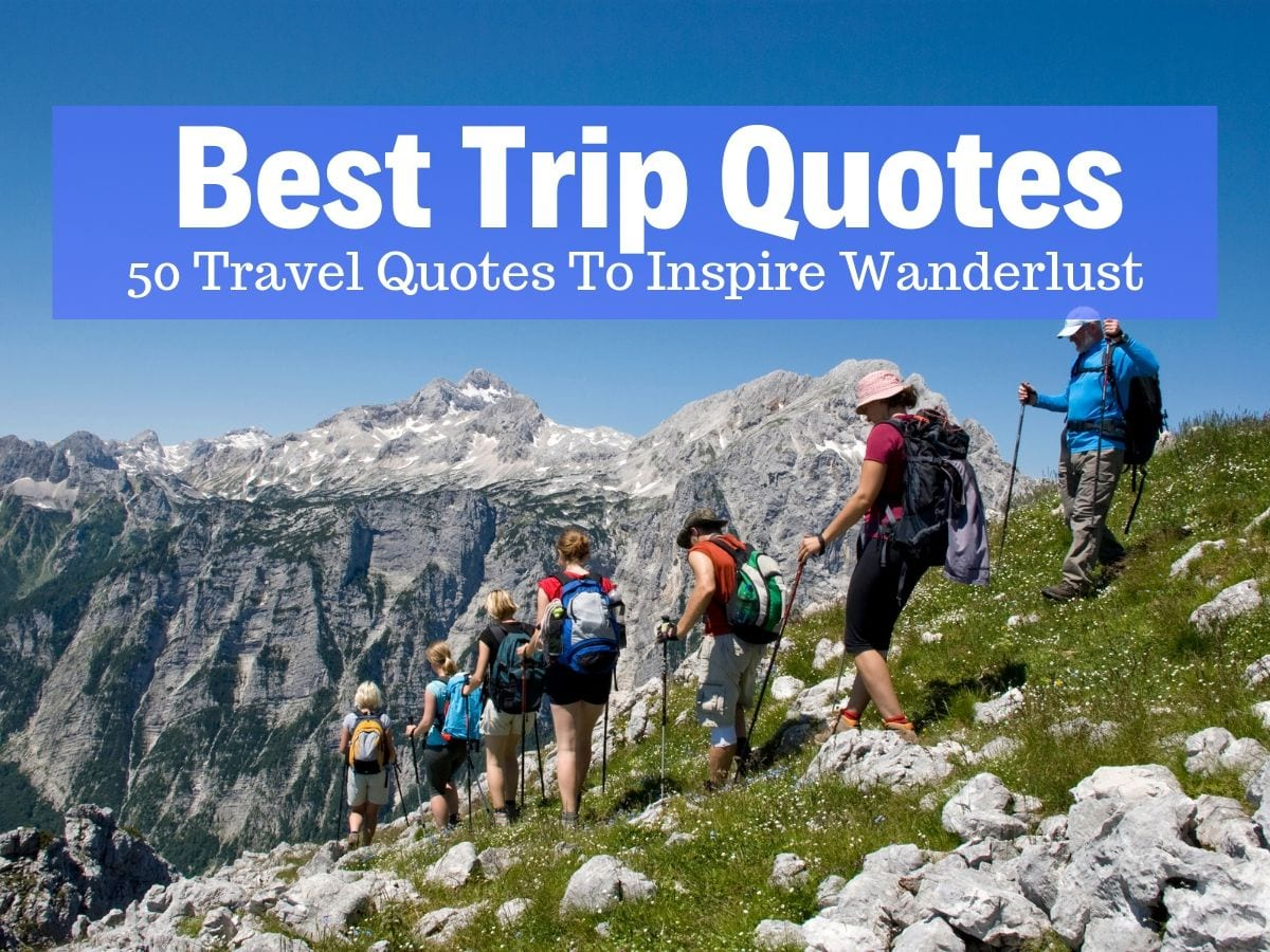 Best Trip Quotes To Inspire Wanderlust