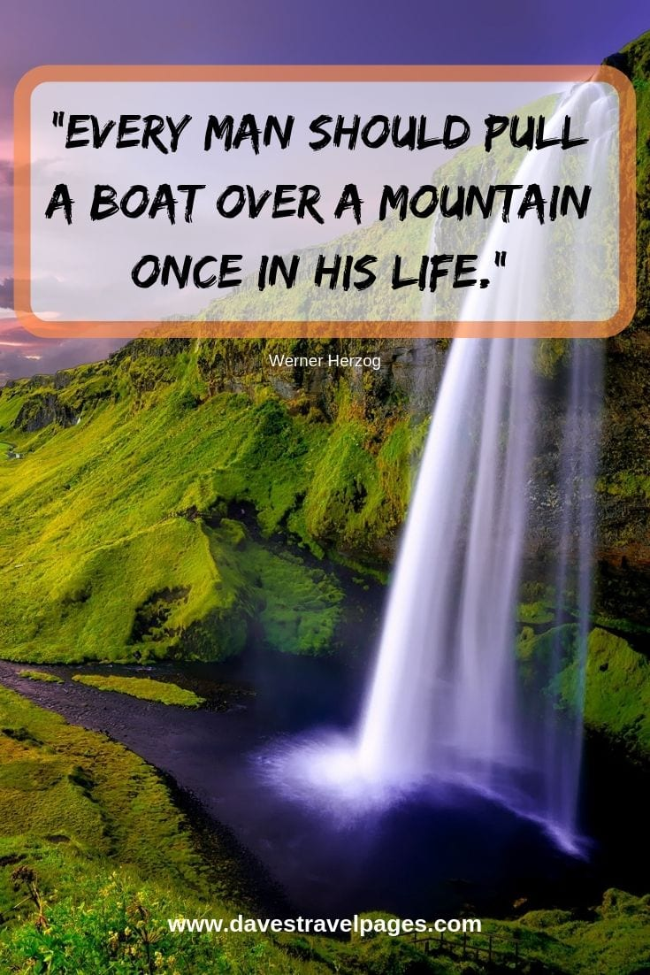 Mountain Beauty Quotes - Every man should pull a boat over a mountain once in his life.