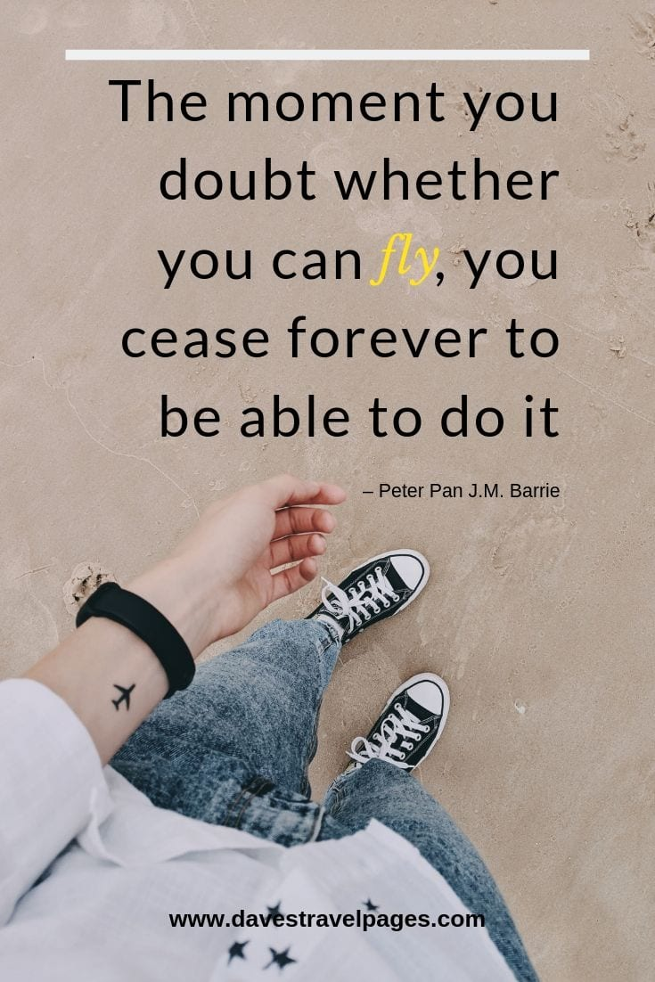 Inspiring Quotes: The moment you doubt whether you can fly, you cease forever to be able to do it