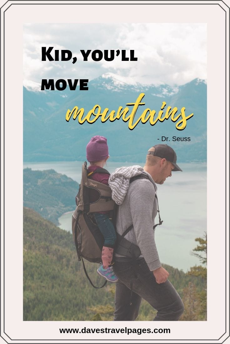 Dr. Seuss Quotes - Kid, you'll move mountains