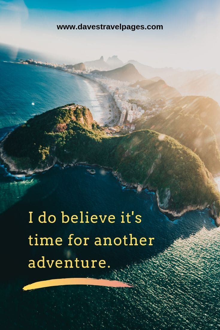 Adventure Quotes: I do believe it's time for another adventure.