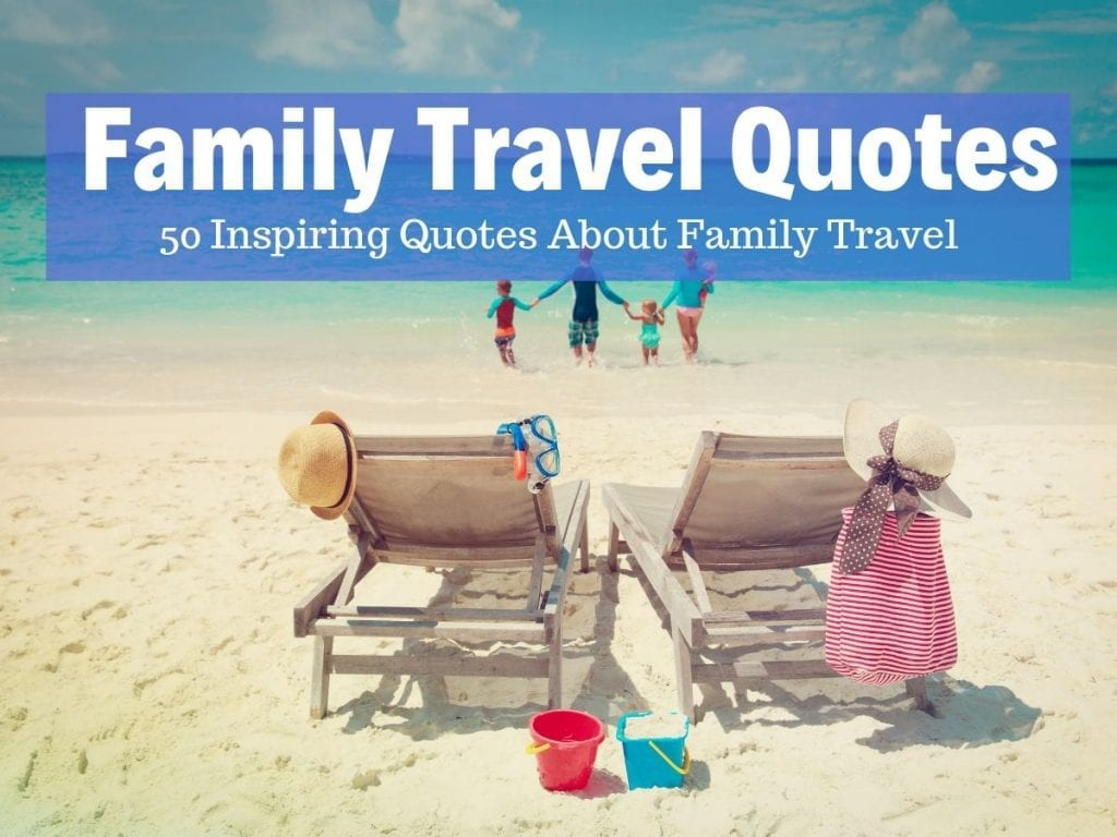 The ultimate family travel quotes collection