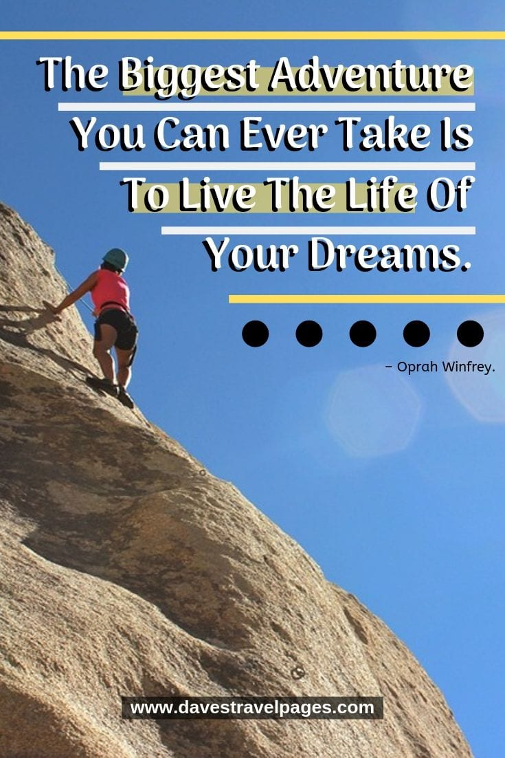 """Best Family Adventure Quotes - """"The Biggest Adventure You Can Ever Take Is To Live The Life Of Your Dreams."""""""