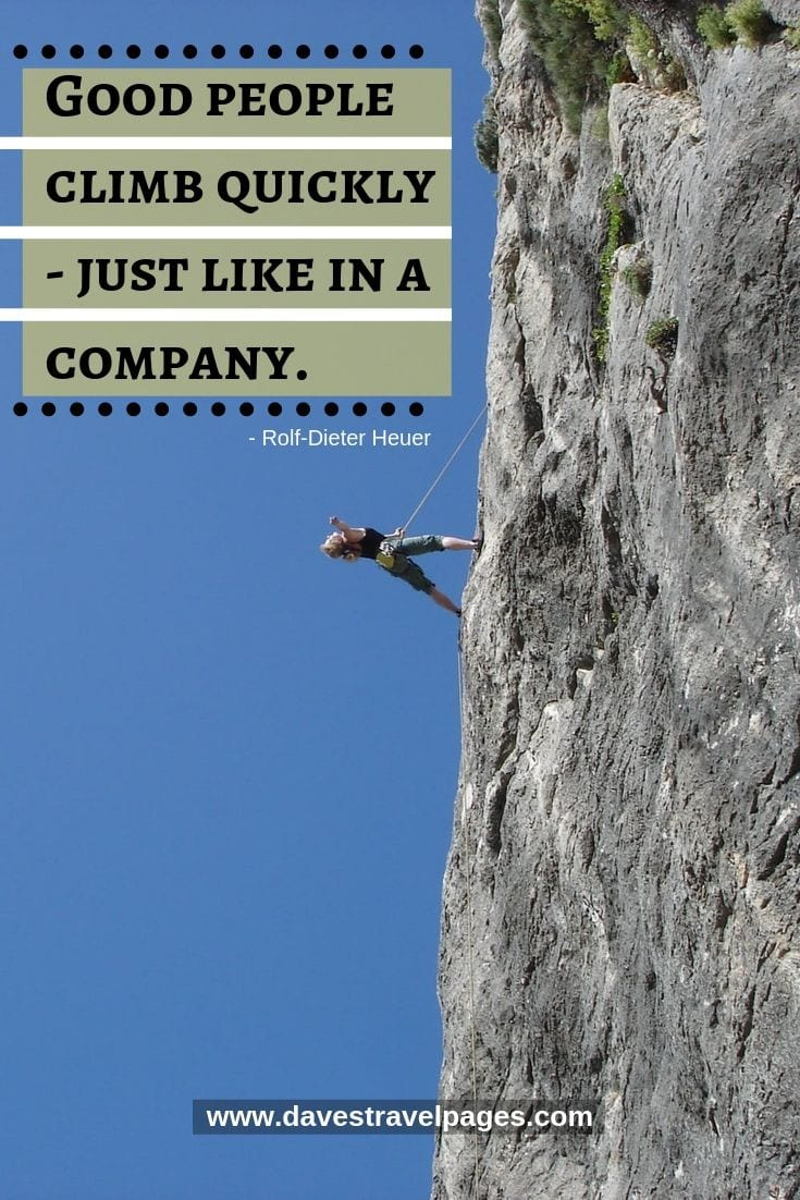 Rock Climbing Quote - Good people climb quickly - just like in a company.