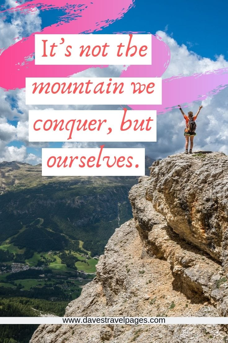 Mountain captions - It's not the mountain we conquer, but ourselves.