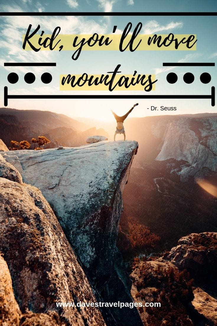 """Inspiring family quotes - """"Kid, you'll move mountains"""""""