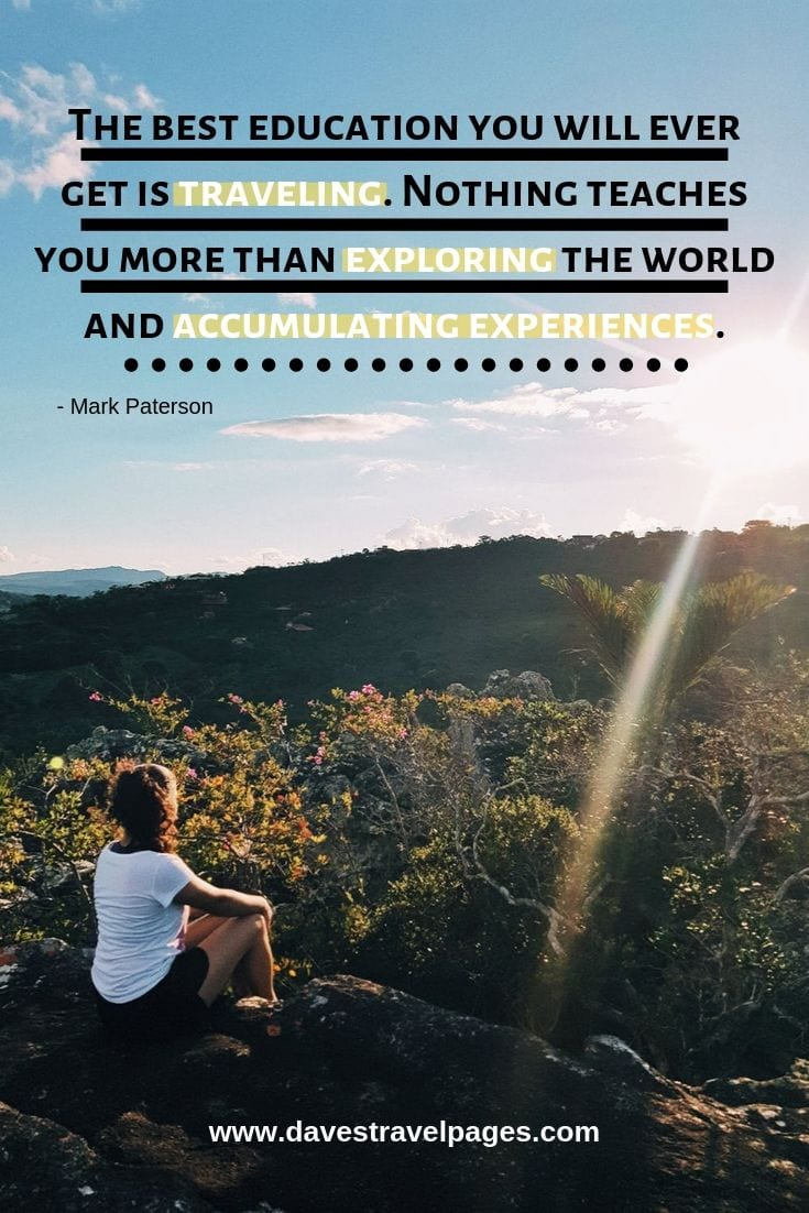 """Best family trip quotes - """"The best education you will ever get is traveling. Nothing teaches you more than exploring the world and accumulating experiences."""""""