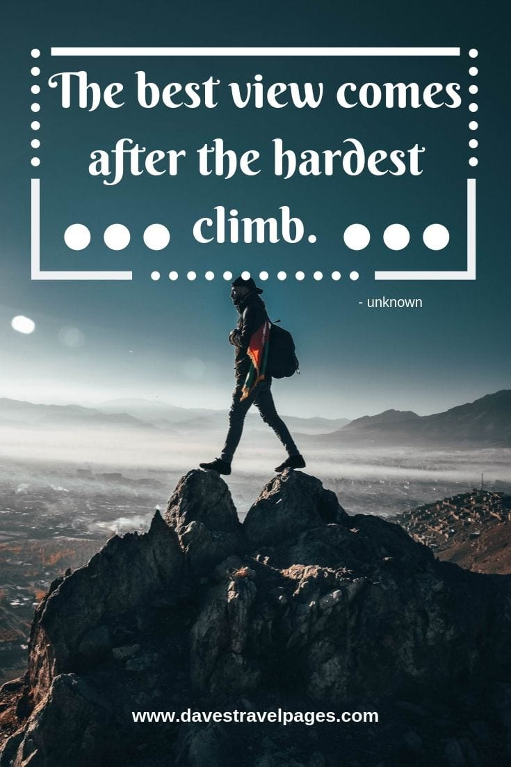 Climbing sayings and quotes - The best view comes after the hardest climb.