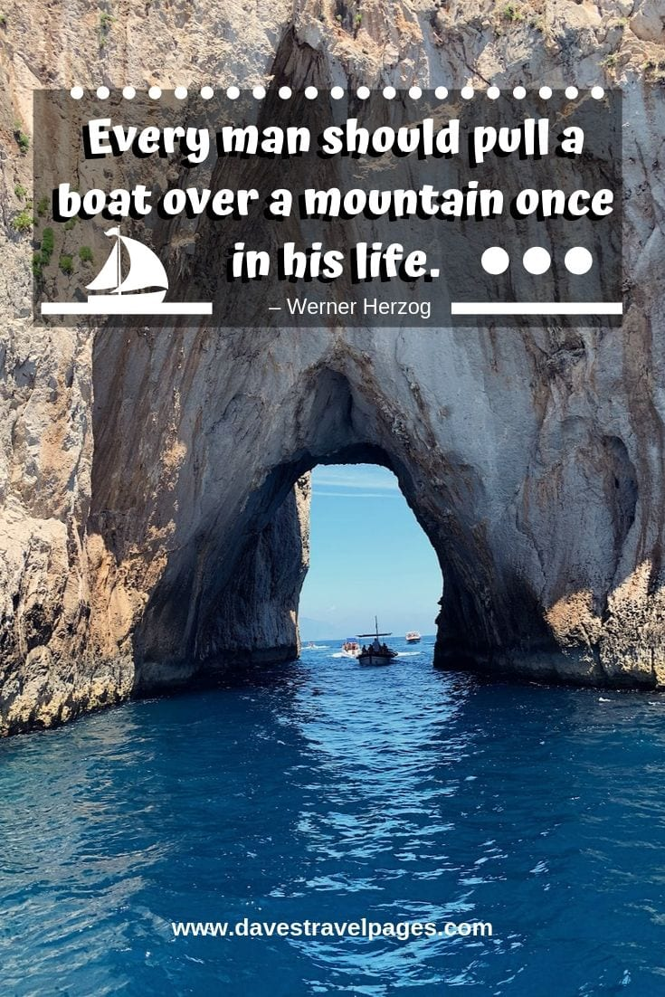 Motivational travel and adventure quote: Every man should pull a boat over a mountain once in his life.