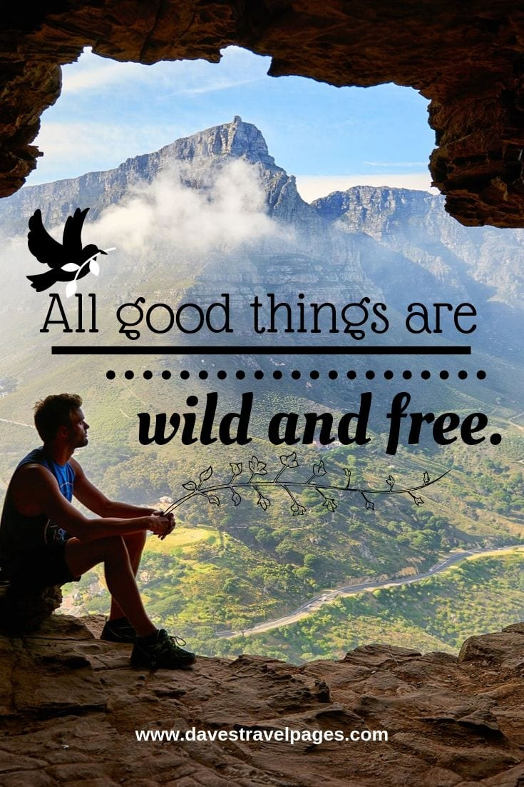 Enjoy the great outdoors - All good things are wild and free