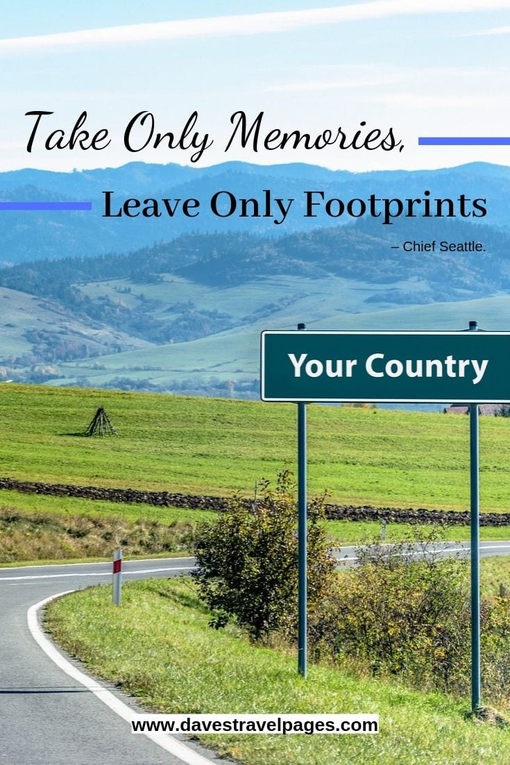 """""""Take Only Memories, Leave Only Footprints."""""""