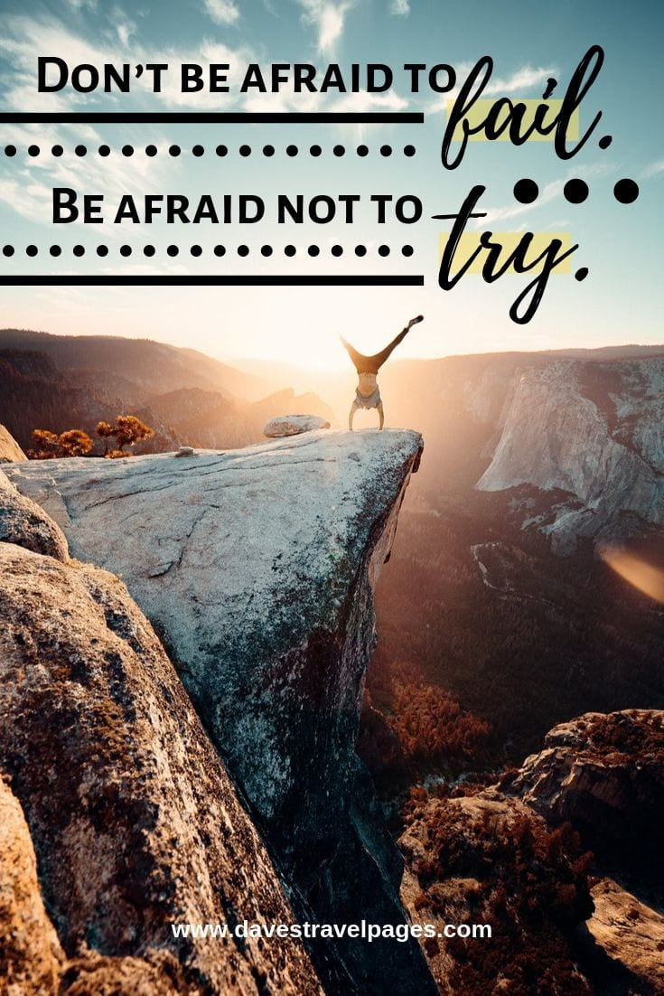 Quote about failure and success - Don't be afraid to fail. Be afraid not to try.