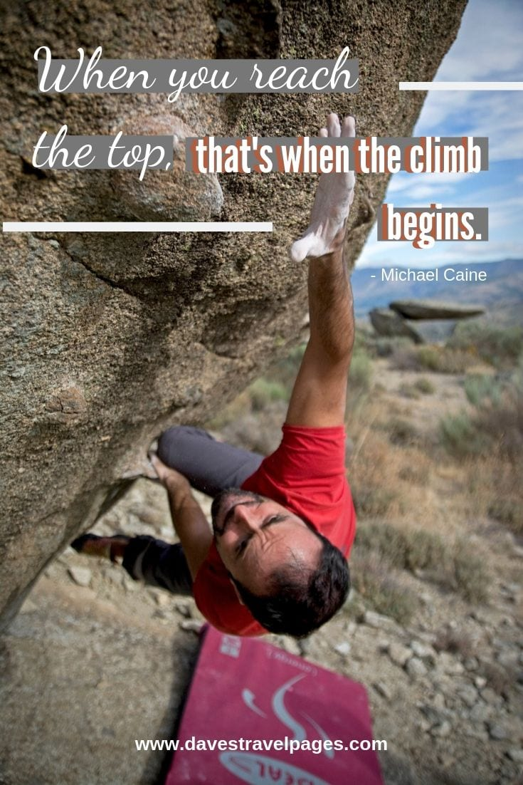 Outdoor adventure quote - When you reach the top, that's when the climb begins