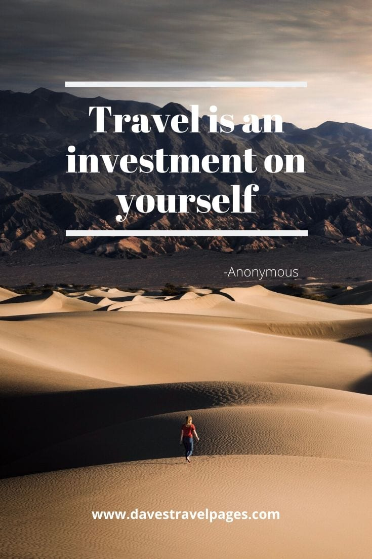 "Solo travel quotes - ""Travel is an investment on yourself"" - Anonymous"