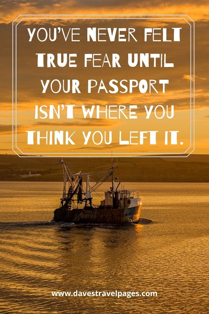 It's funny because it's true - You've never felt true fear until your passport isn't where you think you left it.