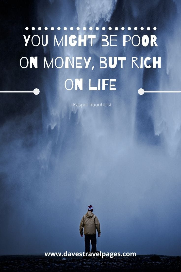 """You might be poor on money, but rich on life"" – Kasper Raunholst"