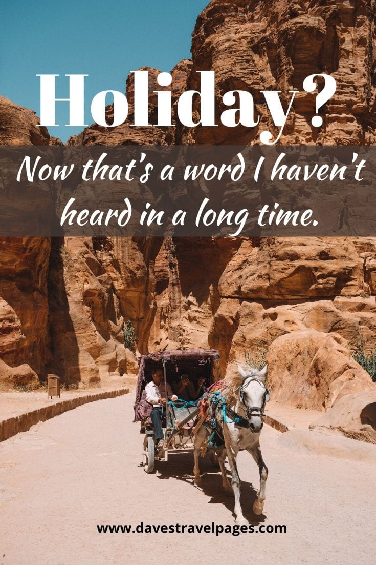 Star Wars inspired travel quote - Holiday? Now that's a word I haven't heard in a long time.