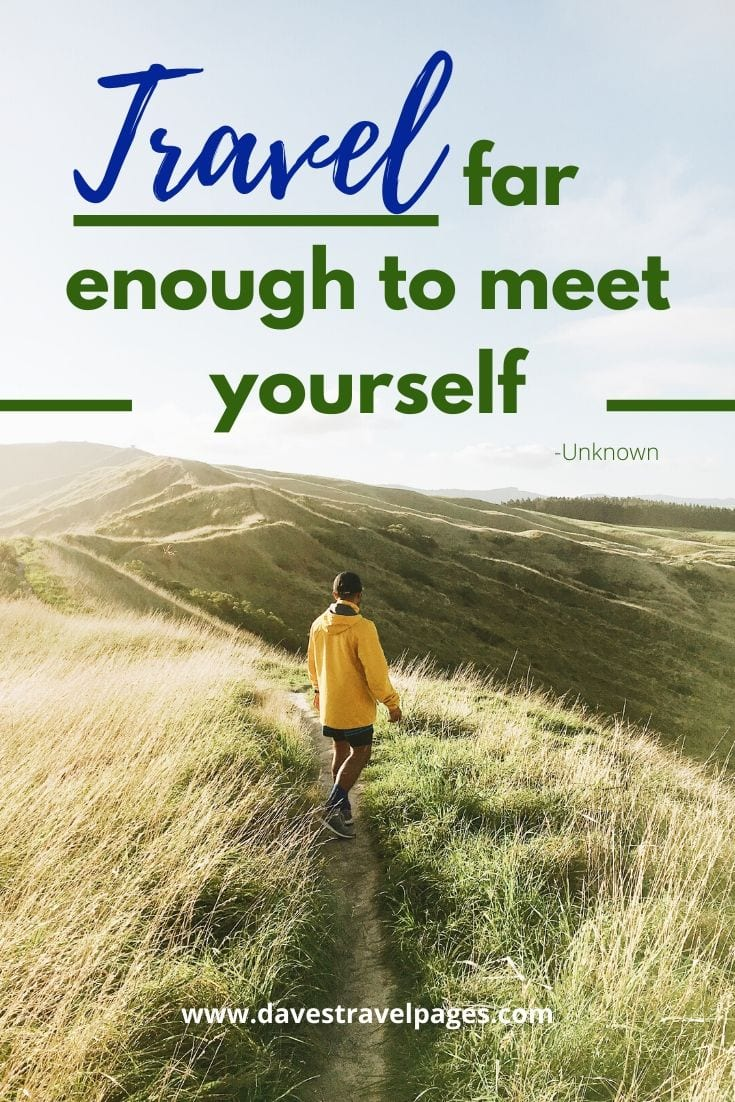"Quotes about traveling solo - ""Travel far enough to meet yourself"" -Unknown"