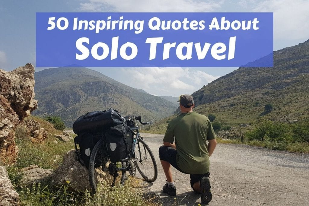 50 Best Travel Alone Quotes