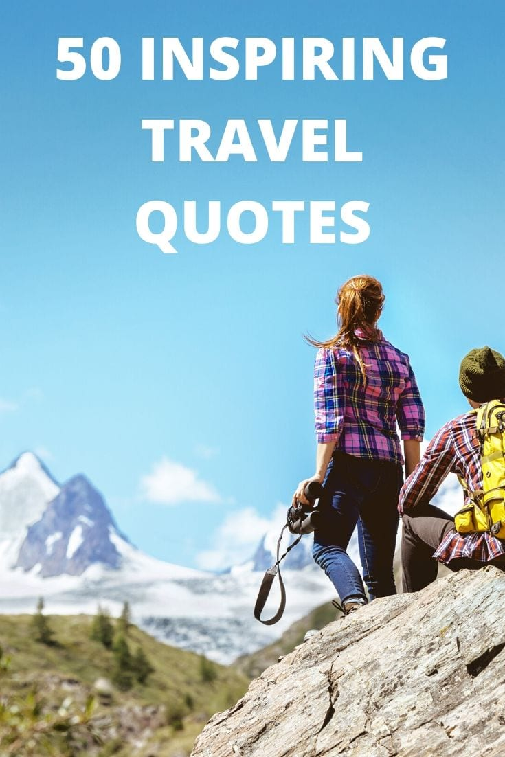 A collection of the 50 most inspiring travel quotes