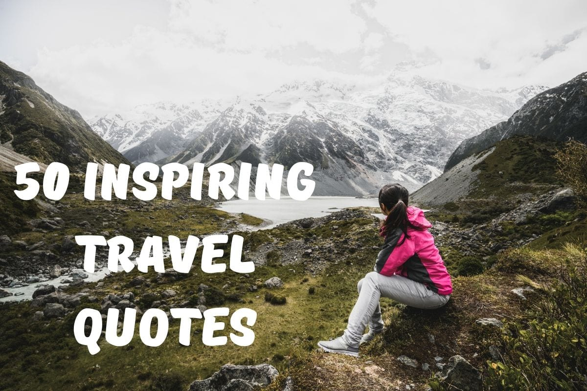 50 Inspiring Travel Quotes