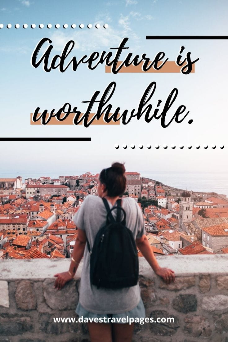 "Short Travel Quotes - ""Adventure is worthwhile."" – Aesop"